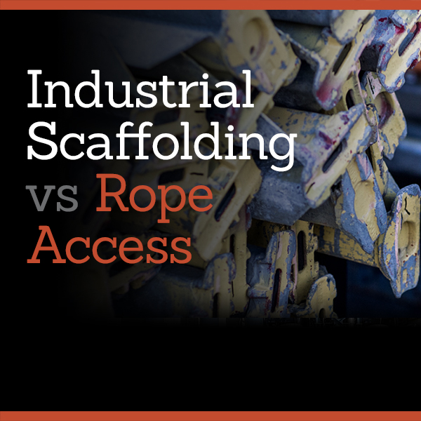 Industrial Scaffolding vs Rope Access