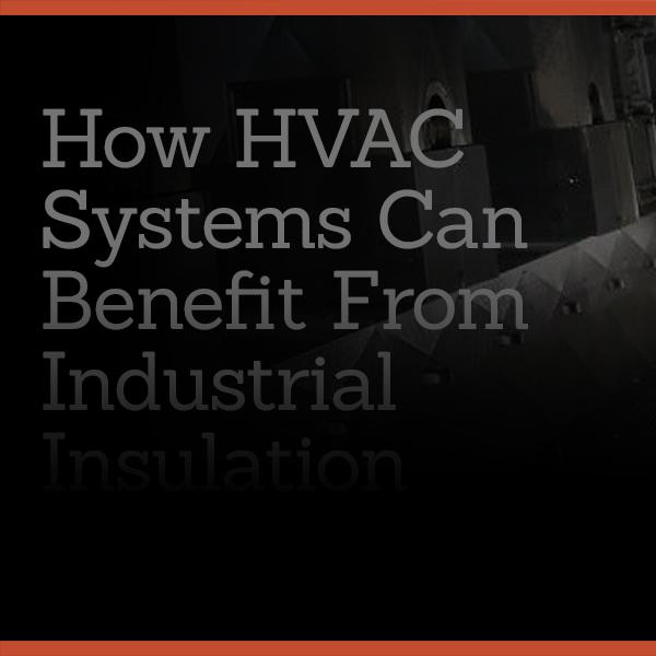 Industrial Insulation: HVAC