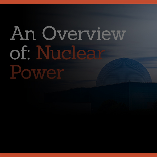 An Overview of Nuclear Power