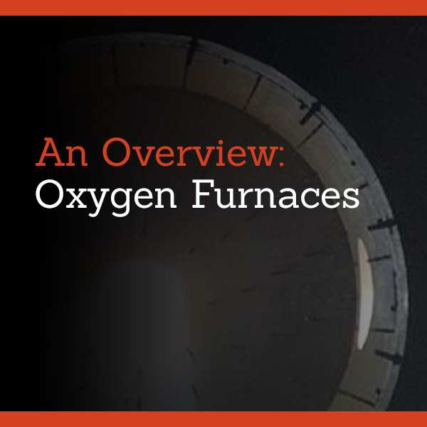 An Overview: Oxygen Furnaces