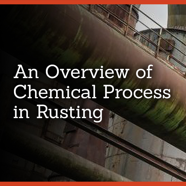 An Overview of Chemical Process in Rusting